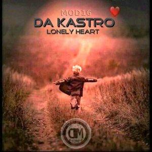 EP: Da Kastro – Lonely Heart