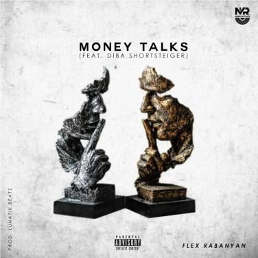 Flex Rabanyan – Money Talks Ft. cDiba Shortsteiger
