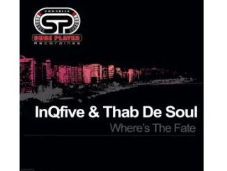 InQfive & Thab De Soul – Where's The Fate Mp3 Download