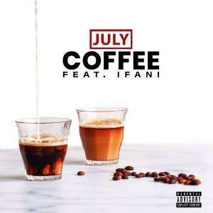 JULY – Coffee Ft. iFani