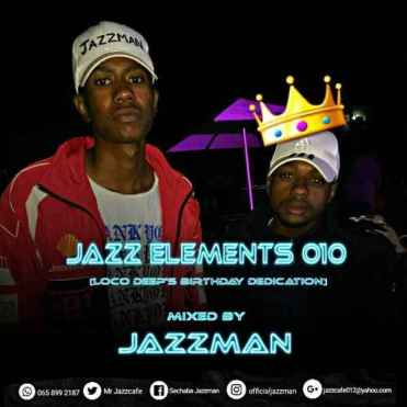 Jazzman – Jazz Elements 010 (Loco Deep's Birthday Dedication)