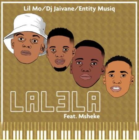 Lil' Mo, Dj Jaivane, Entity MusiQ – Lalela Ft. Msheke