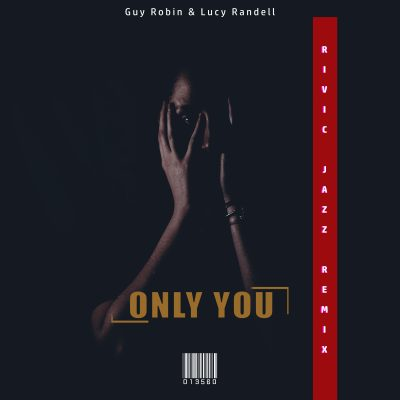 Lucy Randell – Only You (Rivic Jazz Remix)