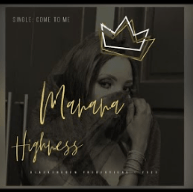 Manana Highness – Come To Me