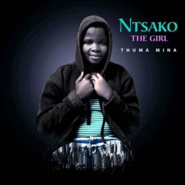 Ntsako The Girl – Thuma Mina