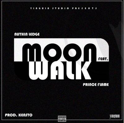 Nuthin Ledge – Moonwalk Ft. Prince Flame
