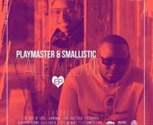 ALBUM: Playmaster & Smallistic – A Tale Of Love