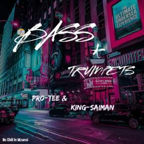 Ep: Pro Tee & King Saiman – Bass & Trumpets