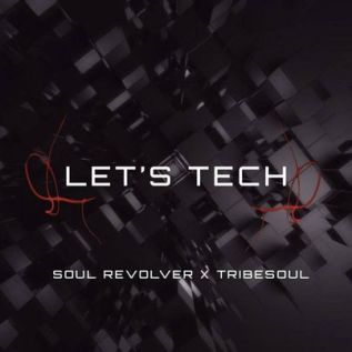 EP: TribeSoul & Soul Revolver – Let's Tech
