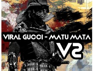Viral Gucci – Matu Mata V2 Mp3 Download