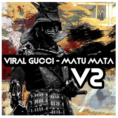 Viral Gucci – Matu Mata V2 Mp3 Download