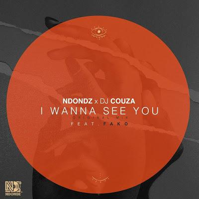Ndondz & DJ Couza – I Wanna See You Ft. Fako (Original Mix)