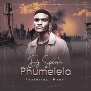 DJ Spxrks – Phumelela Ft. Mandi