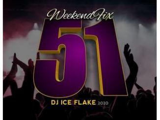 Dj Ice Flake – WeekendFix 51