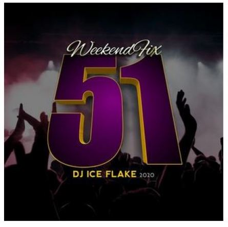Dj Ice Flake – WeekendFix 51