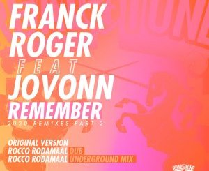 Franck Roger, Jovonn – Remember Remixes 2020 (Part 2)