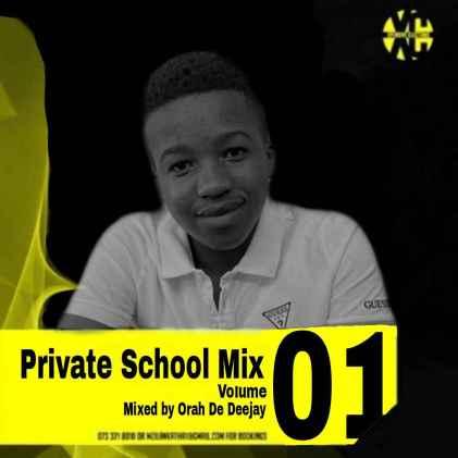 Orah De Deejay – Private School Mix Vol. 1
