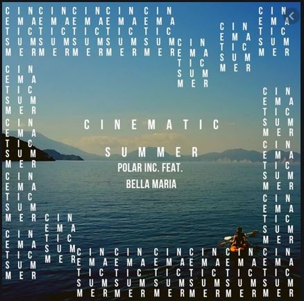 Polar Inc. Ft. Bella Maria - Cinematic Summer Mp3 Download