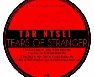 EP: Tar Ntsei – Tears Of Stranger