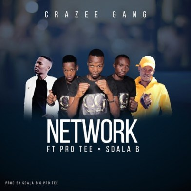 Crazy Gang – Network Ft. Pro Tee & Sdala B