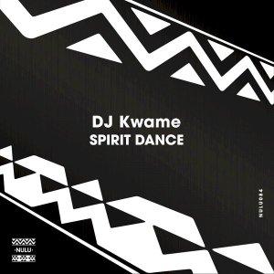 DJ Kwame – Spirit Dance (Original Mix)
