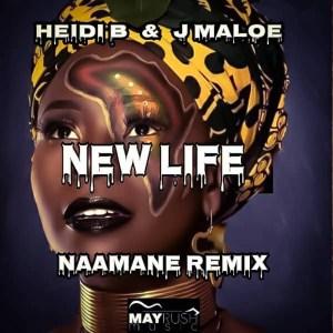 Heidi B & J Maloe – New Life (Naamane Remix)