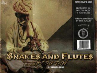 (Video) Imp Tha Don ft Ghoust & Krish – Snakes N Flutes