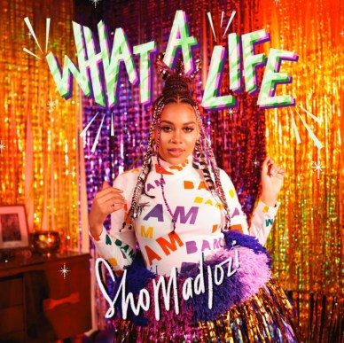 ALBUM: Sho Madjozi - What A Life Tracklist