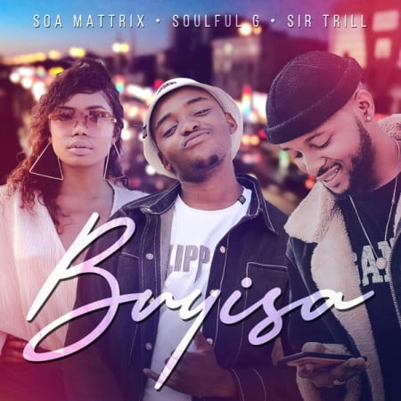 Soa mattrix, Soulful G & Sir Trill – Buyisa