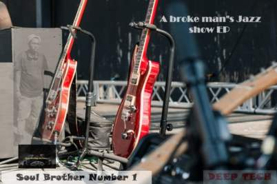 EP: Soul Brother Number 1 – A Broke Man's Jazz Show
