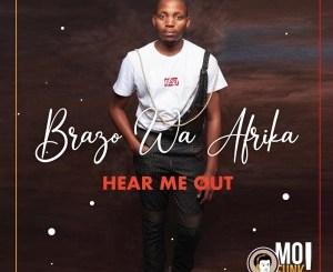 Album: Brazo Wa Afrika – Hear Me Out