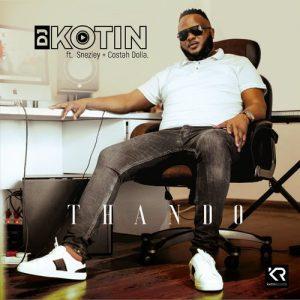 DJ Kotin – Thando Ft. Sneziey & Costah Dolla