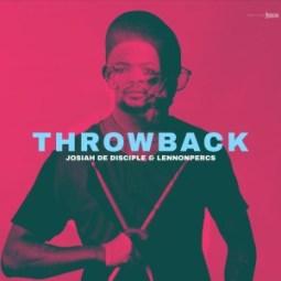 ALBUM: Josiah de Disciple & LennonPercs – ThrowBack