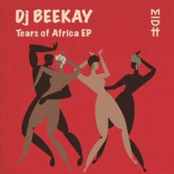 EP: Dj Beekay – Tears of Africa