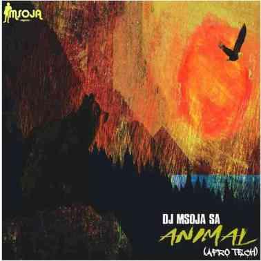 Dj Msoja SA – Animal