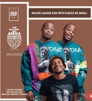 Major League Djz & Kabza De Small – Amapiano Live Balcony Mix Africa B2B