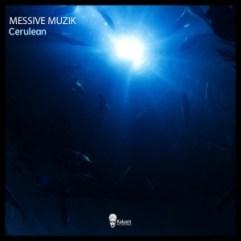 EP: Messive Muzik – Cerulean
