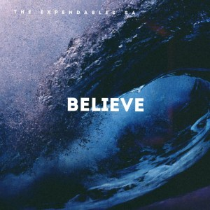 EP: The Expendables SA – Believe