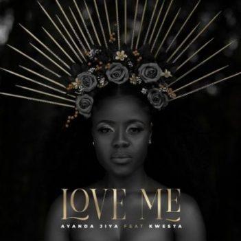 Ayanda Jiya – Love Me Ft.Kwesta