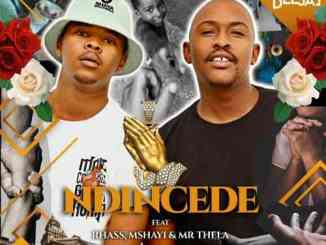 Bee Deejay – Ndincede Ft. Rhass, Mshayi & Mr Thela