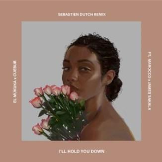 El Mukuka & Cuebur – I'll Hold You Down (Sebastien Dutch Remix)