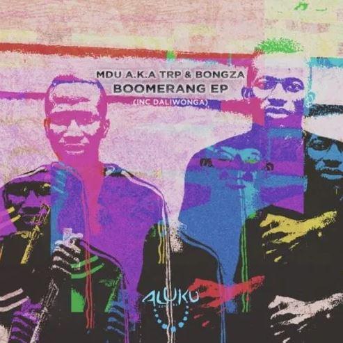 MDU a.k.a TRP & Bongza – Boomerang EP