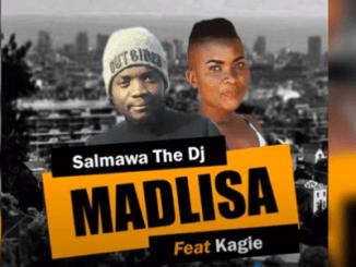 Salmawa The DJ – Madlisa Ft. Kagie