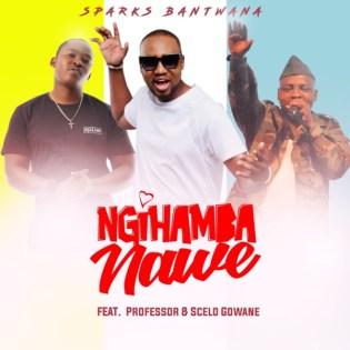 Sparks Bantwana – NgiHamba Nawe Ft. Professor & Scelo Gowane