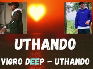 Vigro Deep – UTHANDO