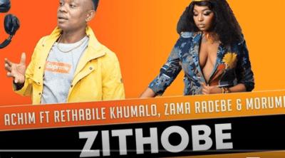 Achim – Zithobe Ft. Rethabile Khumalo x Zama Radebe & Morumba