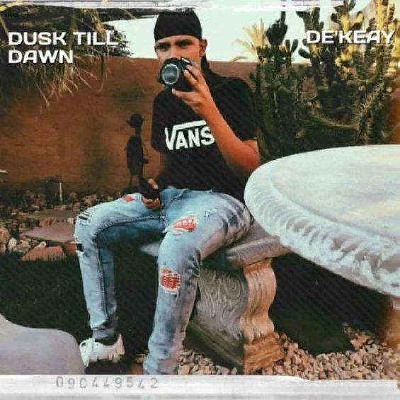 EP: De'KeaY – Dusk Till Dawn