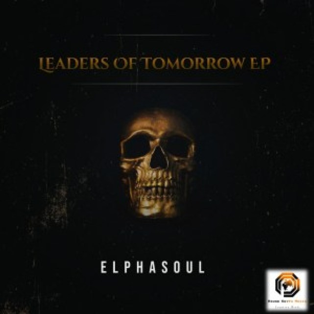 EP: ElphaSoul – Leaders Of Tomorrow