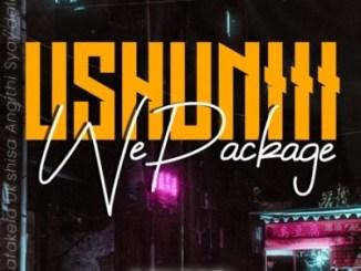 EP: General Cmamane – Ushuniii WePackage