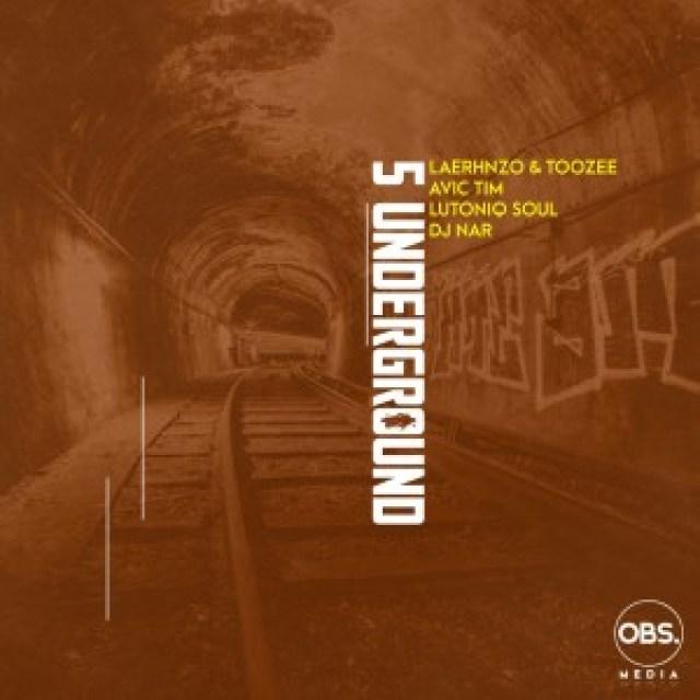 LaErhnzo, TooZee, Avic Tim – 5 Underground Ft. LuToniqSoul, Dj Nar SA
